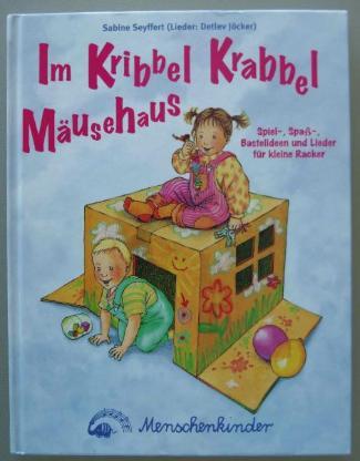 Im Kribbel Krabbel Mäusehaus. Von Sabine Seyffgert + Detlef Jöcke - Münster