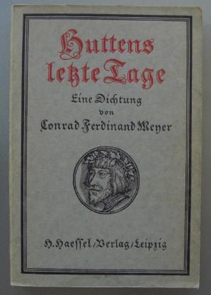 Conrad Ferdinand Meyer: Huttens letzte Tage (1917)