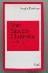 Joseph Ratzinger: Vom Sinn des Christseins (1966)
