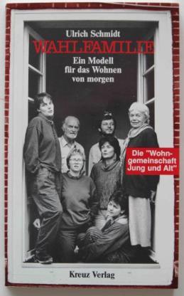 """Ulrich Schmidt: Wahlfamilie. Die Wohngemeinschaft """"Jung und Alt"""""""