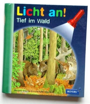 """Tief im Wald. Reihe """"Licht an!"""" Meyers kleine Kinderbibliothek - Münster"""