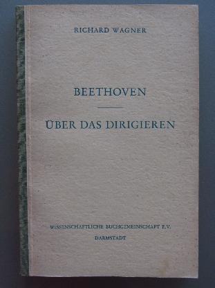 Richard Wagner: Beethoven - Über das Dirigieren (1953)
