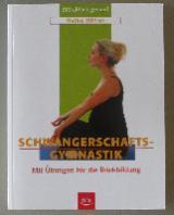 Schwangerschaftsgymnastik. Mit Übungen für die Rückbildung