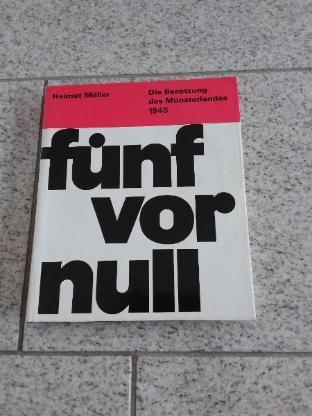 """Buch """"Fünf vor Null """" - Die Besetzung des Münsterlandes"""