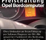 Freischaltung des Bordcomputer OPEL Astra Insignia Zafira Meriva - Delmenhorst