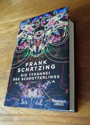 """Geb. Ausgabe """"Die Tyrannei d. Schmetterlings"""", Frank Schätzing, NEU! Preis: VB 20 EUR"""