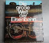 Die große Welt der Eisenbahn, Richard Heinersdorff - Oyten