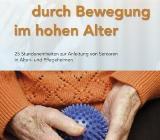 Wohlbefinden durch Bewegung im hohen Alter - Buch sehr gut erhalten - Oldenburg (Oldenburg)