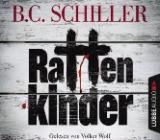 Hörspiel Rattenkinder von B. C. Schiller (6 CD / Thriller) - Verden (Aller)