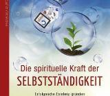 Die spirituelle Kraft der Selbstständigkeit - Bremen
