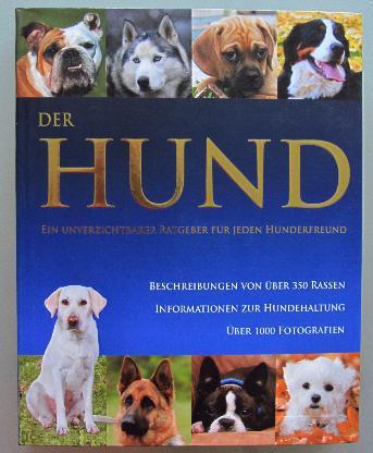 Alderton: Der Hund. Ein unverzichtbarer Ratgeber für jeden Hundefreund.