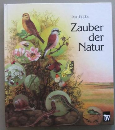 Zauber der Natur. Sehr schöne farbige Natur- und Tierzeichnungen und auch einige Farbfotos.