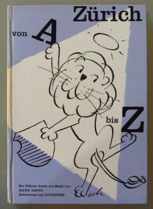 Zürich von A bis Z. Ein lückenhafter Führer durch die Stadt. (1956)