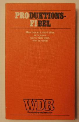 WDR Produktions-Fibel. 2. Aufl. 1983.