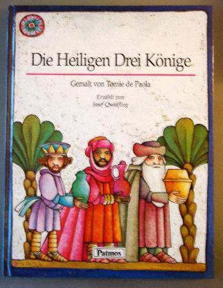 Die Heiligen Drei Könige. Von Tomie de Paolo + Josef Quadflieg