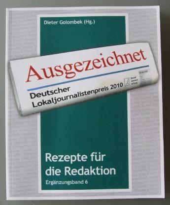 Ausgezeichnet. Deutscher Lokaljournalistenpreis 2010 der Konrad-Adenauer-Stiftung.