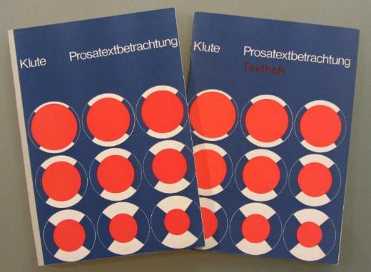 Prosatextbetrachtung + Textheft. Hg. v. W. Klute