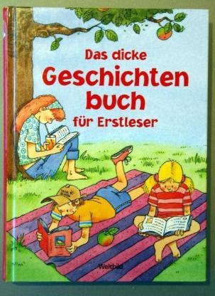 Das dicke Geschichtenbuch für Erstleser
