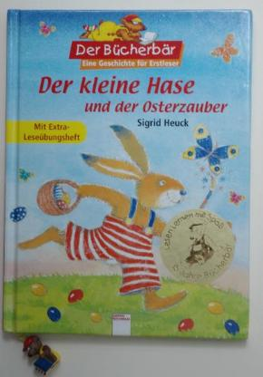 Sigrid Heuck: Der kleine Hase und der Osterzauber.
