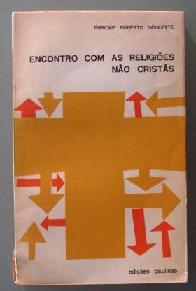 Schlette: Encontro com as religioes nao cristas (auf Portugiesisch).
