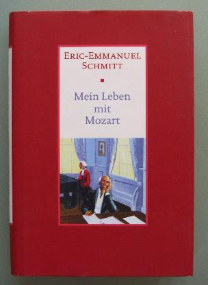 Eric-Emmanuel Schmitt: Mein Leben mit Mozart (+CD).