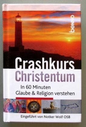 Crashkurs Christentum. In 60 Minuten Glaube & Religion verstehen